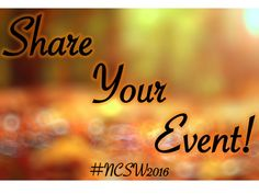 Help us reach our goal of 150 NCSW events listed nationwide by submitting your event today! #NCSW2016