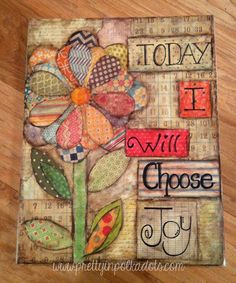 Today I Will Choose Joy canvas. Today I Will Choose Joy canvas. Today I Will Choose Joy canvas. Today I Will Choose Joy canvas. Mixed Media Canvas, Mixed Media Collage, Collage Art, Mixed Media Journal, Kunstjournal Inspiration, Art Journal Inspiration, Altered Canvas, Altered Books, Ceramic Art