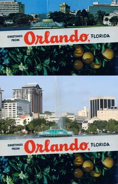 Greetings from Orlando, Florida! Then and now.