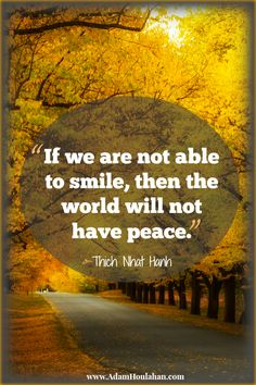 If we are able to smile, then the world will have peace! #mentor2success #quotes