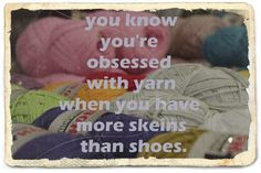 Yes, I'm obsessed yarn!!!