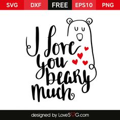 *** FREE SVG CUT FILE for Cricut, Silhouette and more *** I love you Beary Much