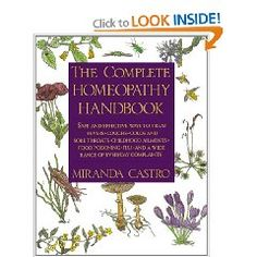 The Complete Homeopathy Handbook by Miranda Castro is the definitive guide for using homeopathic remedies at home. It includes A-to-Z listings for external and internal remedies, with explanations for correctly diagnosing the symptoms of any particular injury or illness. The book also includes ten case studies and specific dos and don'ts to follow when treating more than seventy conditions.