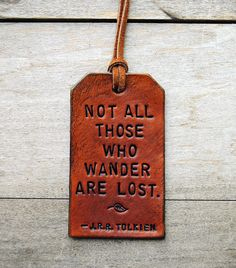 Not All Those Who Wander Are Lost. Ready-Made Leather Luggage Tag.