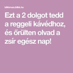 Ezt a 2 dolgot tedd a reggeli kávédhoz, és őrülten olvad a zsír egész nap! Health Essay, Copycat Recipes, Herbal Remedies, Holidays And Events, Fat Burning, Herbalism, Healthy Lifestyle, Health Fitness, Food And Drink