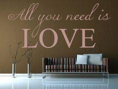"Wandtattoo Kinderzimmer ""All you need is Love ...."""