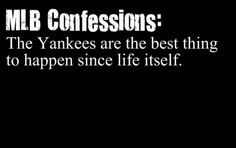 And glitter. Life, the Yankees and glitter.