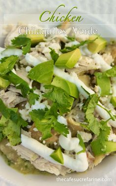 """Chicken Chilaquiles Verde - A wonderfully delicious """"South of the Border"""" taste treat - thecafesucrefarine.com"""