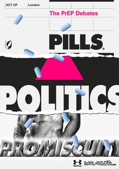 Huw Lemmey & Michaeloswell Graphicdesigner for ACT UP London  (v. III)  This was an interesting one to work on – PrEP is a pretty major development; and its cultural fx will be pretty far-reaching. It stops short of being an HIV vaccine, just as...