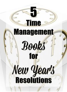 Looking to take charge of your time this year? These 5 Time Management books will help you keep your New Year's Resolutions! Make this year the best yet.
