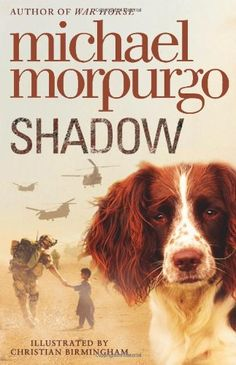 """#8:  SHADOW  Michael Morpurgo also wrote WAR HORSE, which is another on my """"Next List."""""""