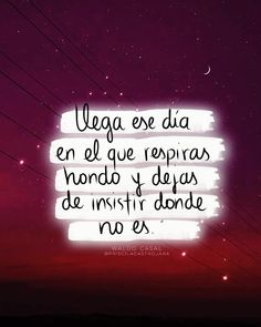 La imagen puede contener: noche y texto Smart Quotes, Me Quotes, Positive Messages, Positive Quotes, Famous Phrases, Truth Of Life, Motivational Phrases, Special Quotes, Positive Mind