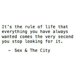 Sex and the city quotes are my favorite quotes!