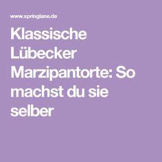Klassische Lübecker Marzipantorte: So machst du sie selber