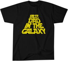 The Best Dad in the Galaxy Awesome Dad Shirt by ThreadTank on Etsy