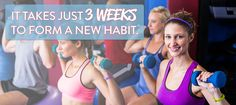 It takes just 3 weeks to form a new habit.