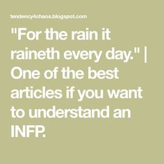 """For the rain it raineth every day."" 