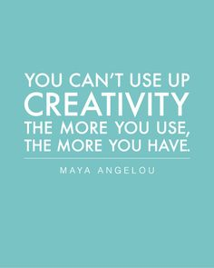 TOP CREATIVITY quotes and sayings by famous authors like Maya Angelou : You can't use up creativity, the more you use, the more you have ~Maya Angelou Words Quotes, Me Quotes, Motivational Quotes, Inspirational Quotes, Sayings, Famous Quotes, Brainy Quotes, Writing Quotes, Wisdom Quotes