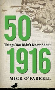 Buy 50 Things You Didn't Know About 1916 by Mr Mick O'Farrell and Read this Book on Kobo's Free Apps. Discover Kobo's Vast Collection of Ebooks and Audiobooks Today - Over 4 Million Titles! Easter Rising, Battle Of The Somme, Irish Culture, Best Titles, Dublin City, World Cultures, New Books, 50th, Literature