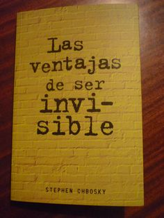 Las ventajas de ser invisible - Stephen Chbosky. The perks of being a wallflower