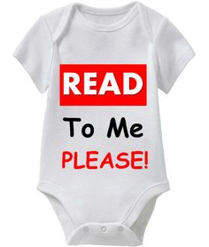 Learn To Read Tees for Babies - READ To Me PLEASE! (Smart Baby Onesie Collection) Coming Soon! May 1st 2014 @ SmartBabyTees.com
