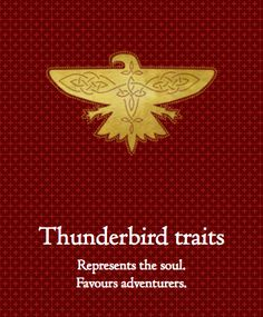 "And Thunderbird, which ""favors adventurers."" 