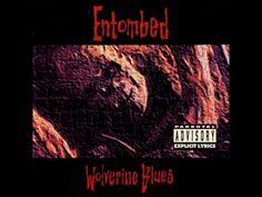 Entombed - Wolverine Blues [Official Video] - YouTube