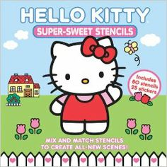 Hello Kitty Super-Sweet Stencils: Sanrio: 9781419706318: Amazon.com: Books