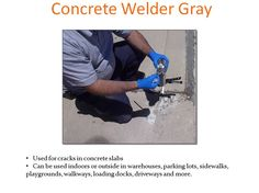 Ideal for concrete Slabs, Concrete Welder Gray is a simple way to repair cracked pavement.