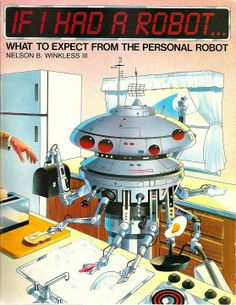 What to Expect from the Personal Robot! *** I should be so lucky! What to Expect from the Personal Robot! *** I should be so lucky! R Robot, Retro Robot, Vintage Robots, World Of Tomorrow, Space Toys, Illustration, Science Fiction Art, Expo, Space Travel