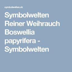 Symbolwelten  Reiner Weihrauch Boswellia papyrifera - Symbolwelten
