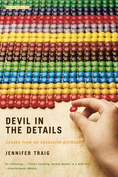 """Devil in the Details: Scenes from an Obsessive Girlhood"" by Jennifer Traig. [Obsessive Compulsive Disorder]"