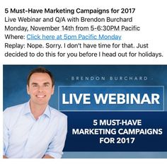 Visit Brendon.com/livecast at 5PM tonight to learn marketing campaigns you need to grow your brand and business. I rarely do these. Sorry no replay so join live if u can