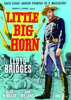 Little Big Horn - 1951 Lloyd Bridges, Marie Windsor.