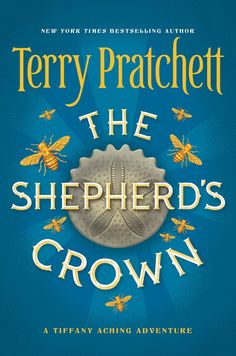 The Shepherd's Crown (Tiffany Aching) by Terry Pratchett | Print Length: 368 pages | Publisher: HarperCollins (September 15, 2015)