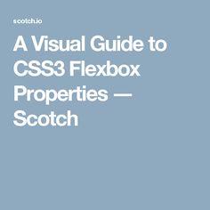 A Visual Guide to CSS3 Flexbox Properties ― Scotch