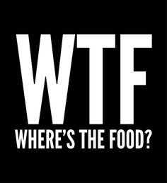 Poster | WTF WHERE'S THE FOOD (BL von CreativeAngel | more posters at http://moreposter.de
