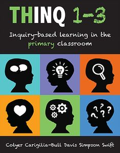 THINQ kindergarten: Inquiry-based learning in the kindergarten classroom. by Jill Colyer & Jennifer Watt. Assessment For Learning, Inquiry Based Learning, Learning Resources, Teacher Resources, Kindergarten Inquiry, Preschool, Early Years Teacher, Change Leadership, Wordless Picture Books