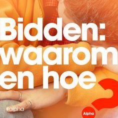 Lees de blog: http://www.alpha-cursus.nl/blog/bidden-is-mooi