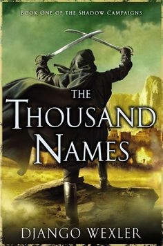The Thousand Names, by Django Wexler | The 12 Greatest Fantasy Books Of The Year