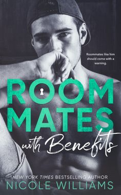 """Rommates with Benefits by Nicole Williams Coming June 5 Soren Decker. He's the epitome of the """"bad boy, good man"""" persona. The best of both worlds. The worst of them too. He's the type of guy mos…"""