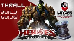 Heroes of the Storm (Gameplay) - Thrall Build Guide (HotS Quick Match)
