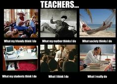 Humor: What do people think teachers do? | Things I grab, motley collection