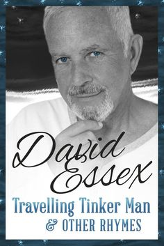 """Read """"Travelling Tinker Man and Other Rhymes"""" by David Essex available from Rakuten Kobo. Poems from the heart by a man who has lived – and loved – life to the full. In the he was a huge pop star, with Numb. David Essex, Film Script, Book Authors, Love Life, Audiobooks, Poems, This Book, Ebooks, Reading"""