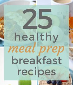 25 healthy meal prep breakfast recipes so you can sleep in and eat well all week; from savory, vegetable egg bakes and muffins to sweet potato bowls...