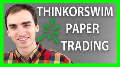 Thinkorswim Paper Trading Stocks Tutorial - Thinkorswim Tutorial