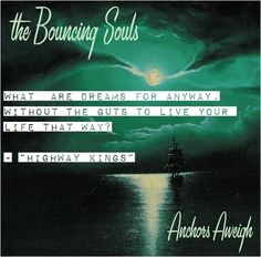 """""""Highway Kings"""", The Bouncing Souls Punk Rock Lyrics, What Are Dreams, Tori Amos, Music Hits, Piece Of Me, Live Your Life, Poetry Quotes, Jukebox, That Way"""