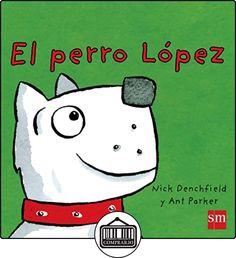 El Perro López (Pollo Pepe) de Nick Denchfield ✿ Libros infantiles y juveniles - (De 0 a 3 años) ✿