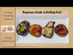 Beginners Guide to Grilling Fruit | Easy Grilling Tips | Cooking-Outdoors.com | Fresh fruit on the grill! Grilling fruit releases all of their natural sugars to caramelize it's surface and burst with delicious juiciness in every bite! Just follow these simple steps and you will be creating grilled fruit dessert in no time!