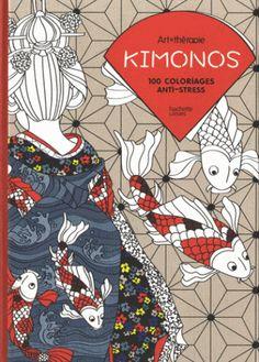 Kimonos. 100 coloriages anti-stress